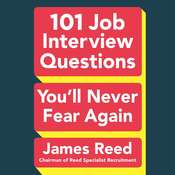 101 Job Interview Questions Youll Never Fear Again Audiobook, by James Reed