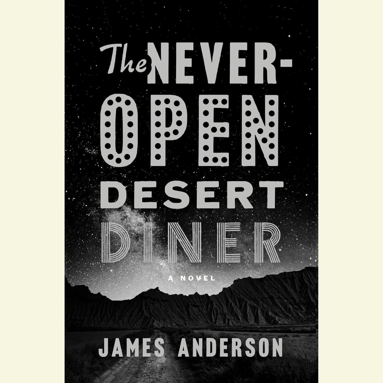 Printable The Never-Open Desert Diner: A Novel Audiobook Cover Art
