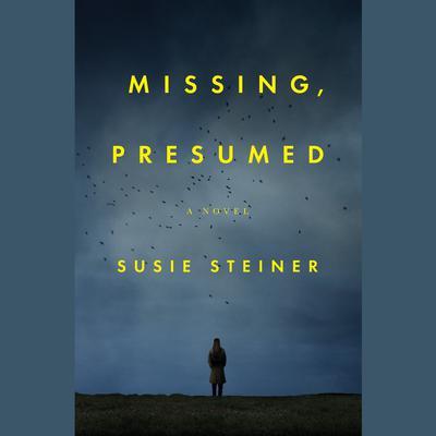 Missing, Presumed: A Novel Audiobook, by