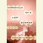 Chronicle of a Last Summer: A Novel of Egypt, by Yasmine El Rashidi