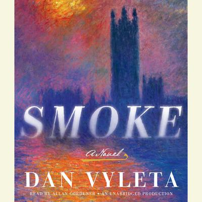 Smoke: A Novel Audiobook, by Dan Vyleta