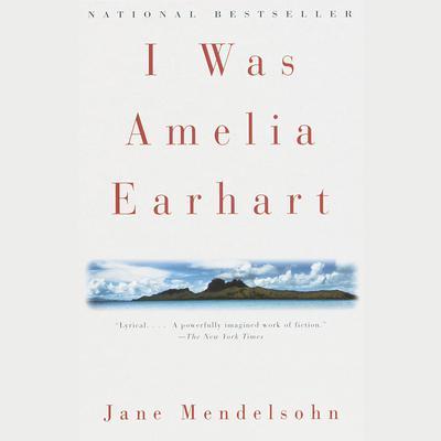 I Was Amelia Earhart Audiobook, by Jane Mendelsohn
