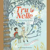 Tru and Nelle Audiobook, by G. Neri