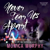 Never Tear Us Apart Audiobook, by Monica Murphy