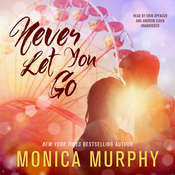 Never Let You Go Audiobook, by Monica Murphy