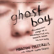 Ghost Boy: The Miraculous Escape of a Misdiagnosed Boy Trapped Inside His Own Body Audiobook, by Martin Pistorius