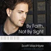 By Faith Not By Sight Audiobook, by Scott MacIntyre