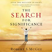 The Search for Significance: Seeing Your True Worth Through Gods Eyes Audiobook, by Robert McGee