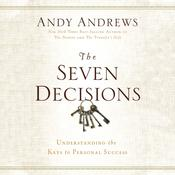 The Seven Decision: Understanding the Keys to Personal Success Audiobook, by Andy Andrews