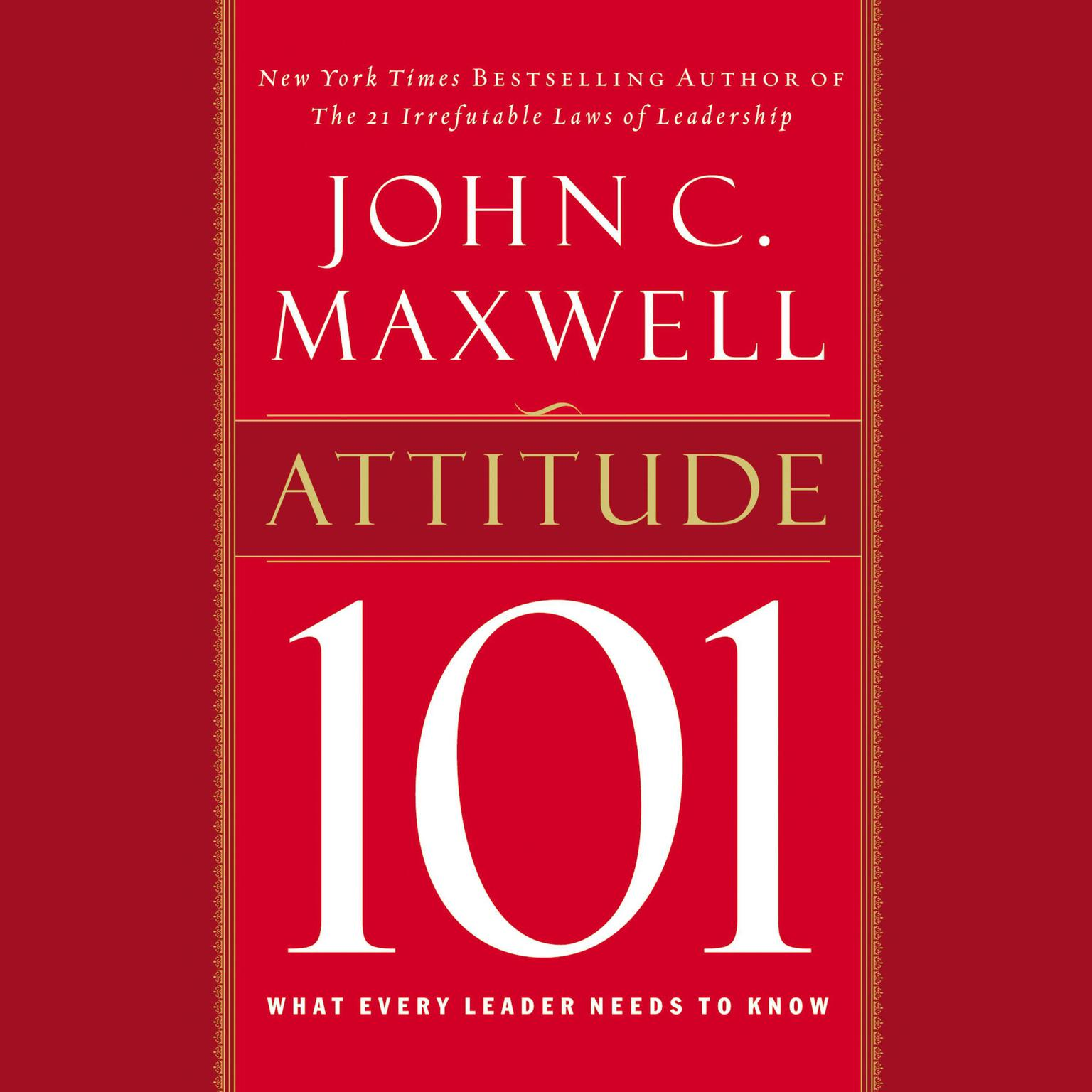 Printable Attitude 101: What Every Leader Needs to Know Audiobook Cover Art