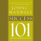 Success 101: What Every Leader Needs to Know Audiobook, by John C. Maxwell