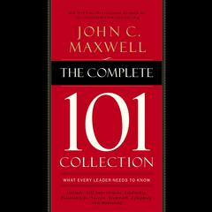 The Complete 101 Collection: What Every Leader Needs to Know Audiobook, by John C. Maxwell