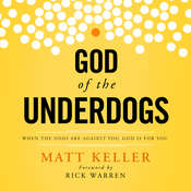 God of the Underdogs: When the Odds Are Against You, God Is For You, by Matt Keller