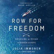 Row for Freedom: Crossing an Ocean in Search of Hope, by Julia Immonen