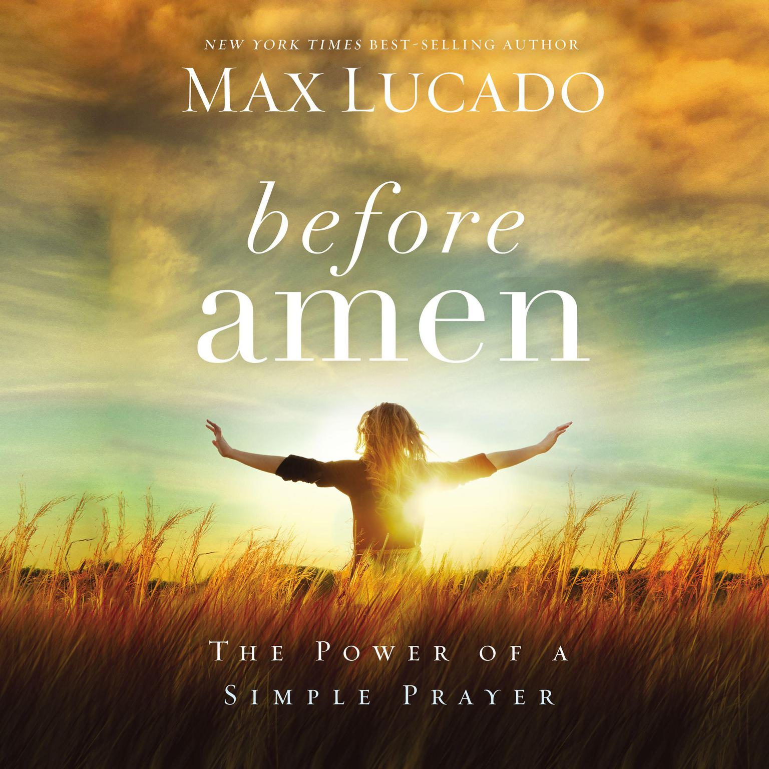 Printable Before Amen: The Power of a Simple Prayer Audiobook Cover Art