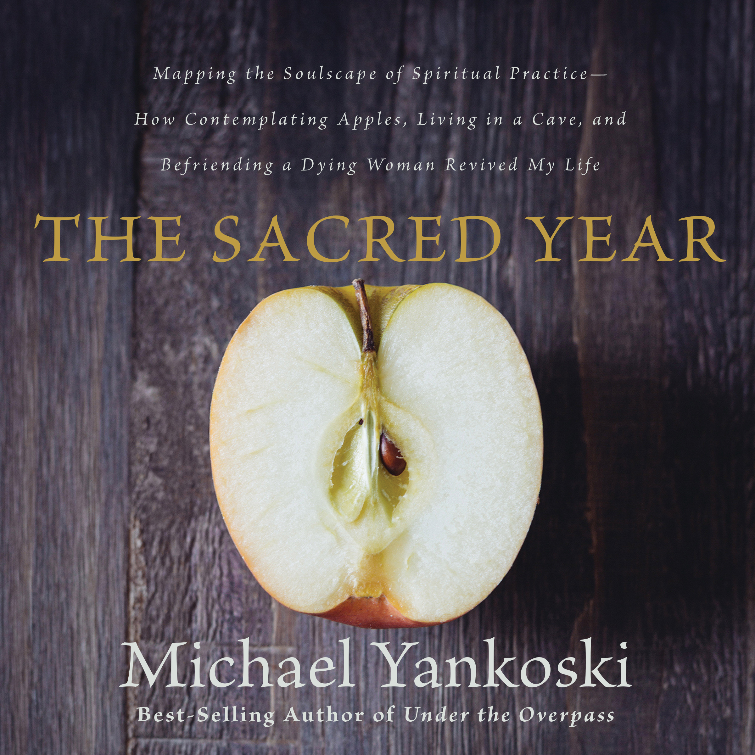 Printable The Sacred Year: Mapping the Soulscape of Spiritual Practice -- How Contemplating Apples, Living in a Cave, and Befriending a Dying Woman Revived My Life Audiobook Cover Art