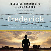 Frederick: A Story of Boundless Hope, by Frederick; Amy Ndabaramiye; Parker