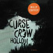 The Curse of Crow Hollow Audiobook, by Billy Coffey
