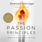 The Passion Principles: Celebrating Sexual Freedom in Marriage Audiobook, by Shannon Ethridge