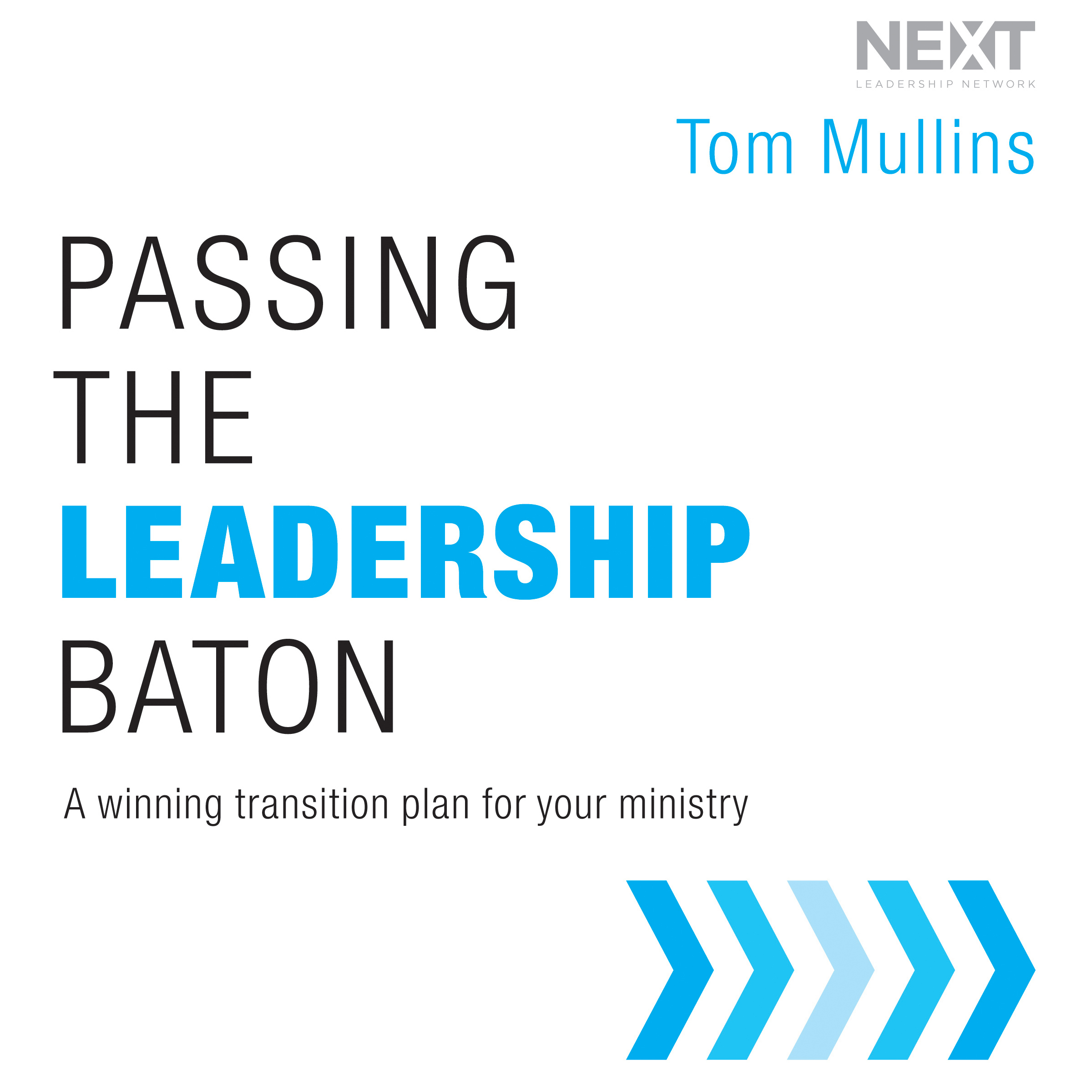 Printable Passing the Leadership Baton: A Winning Transition Plan for Your Ministry Audiobook Cover Art