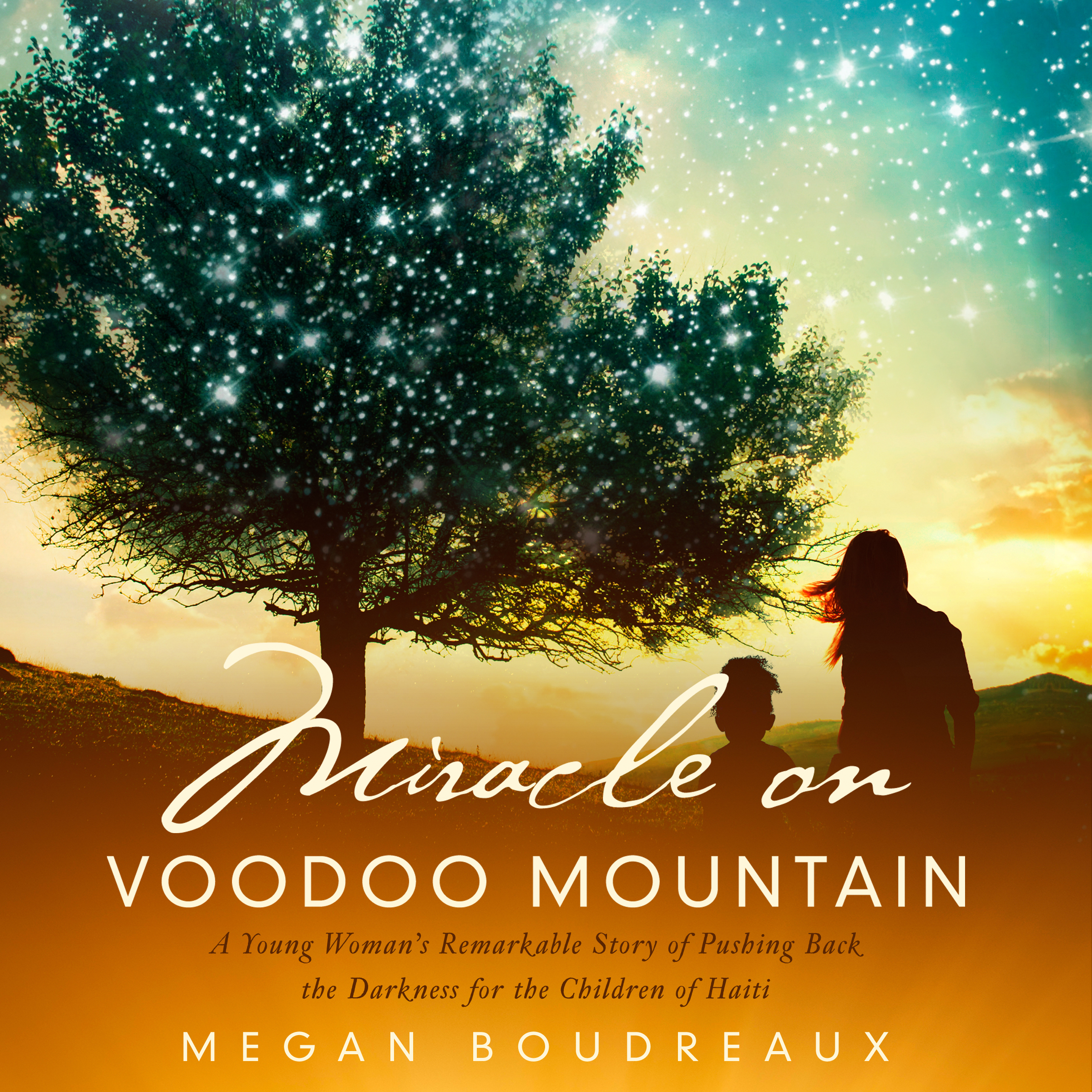 Printable Miracle on Voodoo Mountain: A Young Woman's Remarkable Story of Pushing Back the Darkness for the Children of Haiti Audiobook Cover Art