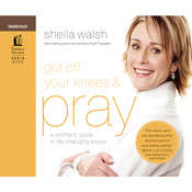 Get Off Your Knees and Pray, by Sheila Walsh