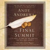 The Final Summit: A Quest to Find the One Principle That Will Save Humanity, by Andy Andrews