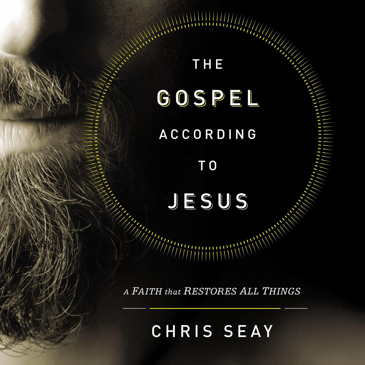 Printable The Gospel According to Jesus: A Faith That Restores All Things Audiobook Cover Art