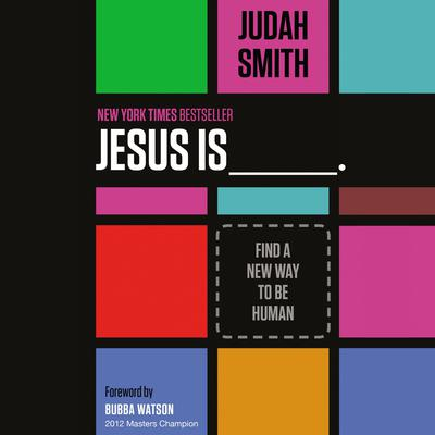 Jesus Is: Find a New Way to Be Human Audiobook, by Judah Smith