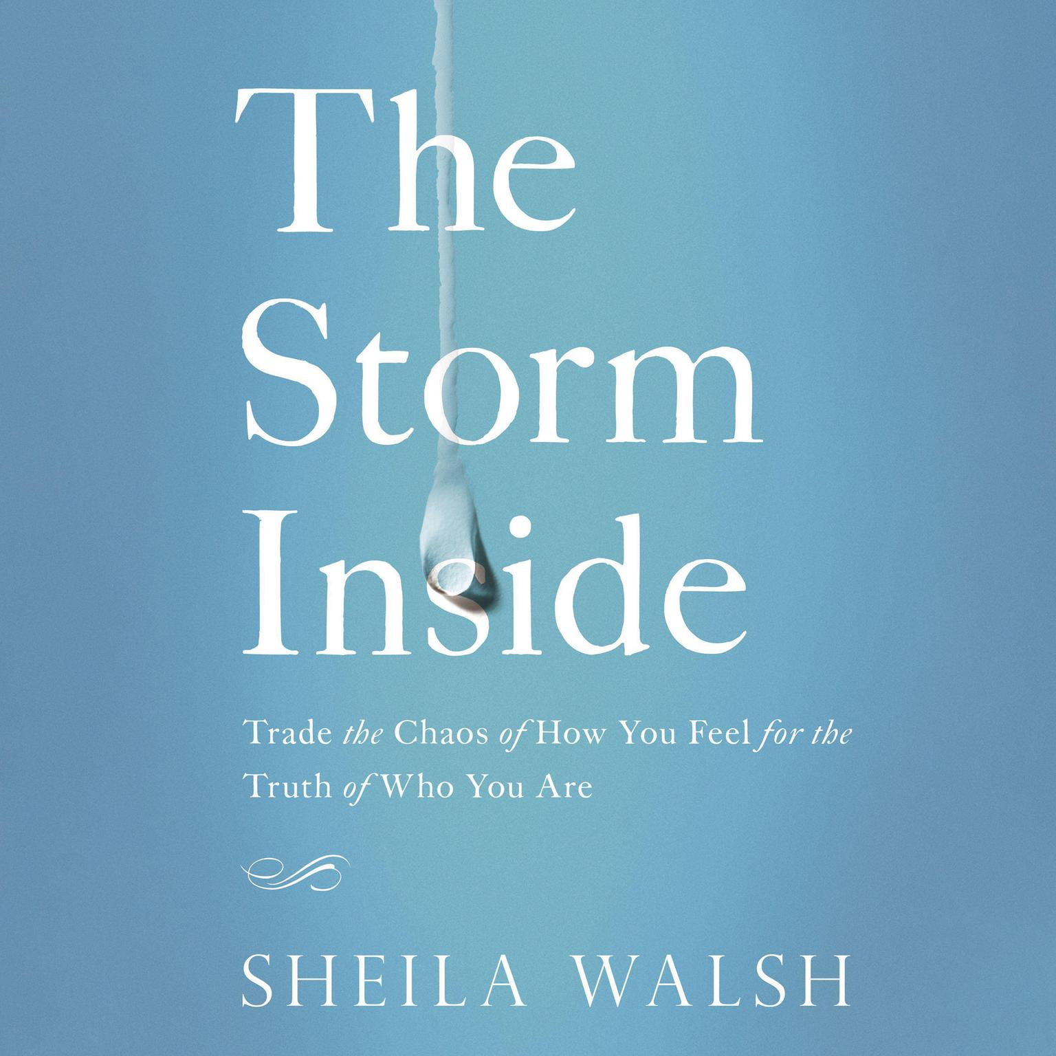 Printable The Storm Inside: Trade the Chaos of How You Feel for the Truth of Who You Are Audiobook Cover Art