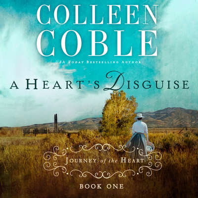 A Hearts Disguise: A Journey of the Heart Audiobook, by Colleen Coble