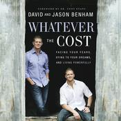 Whatever the Cost: Facing Your Fears, Dying to Your Dreams, and Living Powerfully Audiobook, by David Benham, Jason Benham