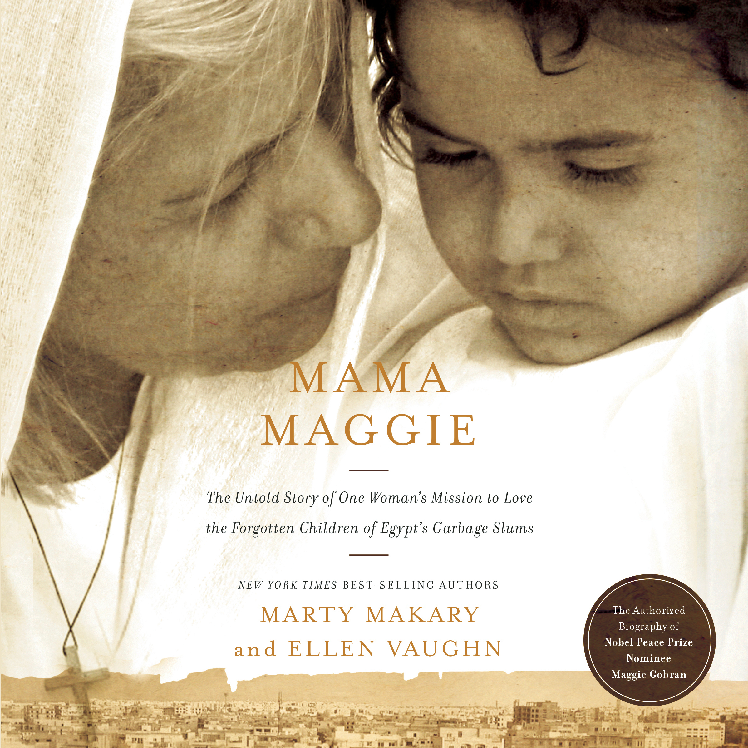 Printable Mama Maggie: The Untold Story of One Woman's Mission to Love the Forgotten Children of Egypt's Garbage Slums Audiobook Cover Art