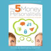 The Five Money Personalities: Speaking the Same Love and Money Language Audiobook, by Bethany; Scott Palmer; Palmer