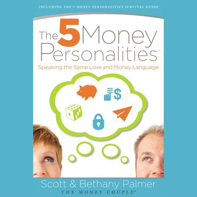 The 5 Money Personalities: Speaking the Same Love and Money Language Audiobook, by Bethany Palmer