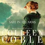 Safe In His Arms Audiobook, by Colleen Coble