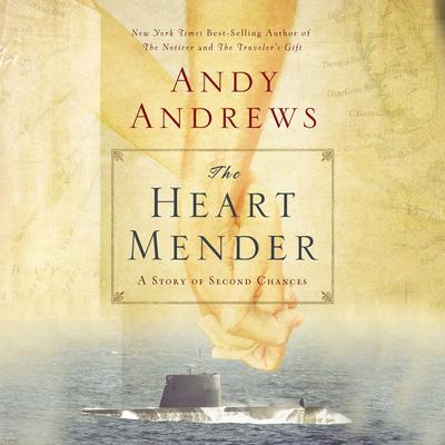 The Heart Mender: A Story of Second Chances Audiobook, by Andy Andrews