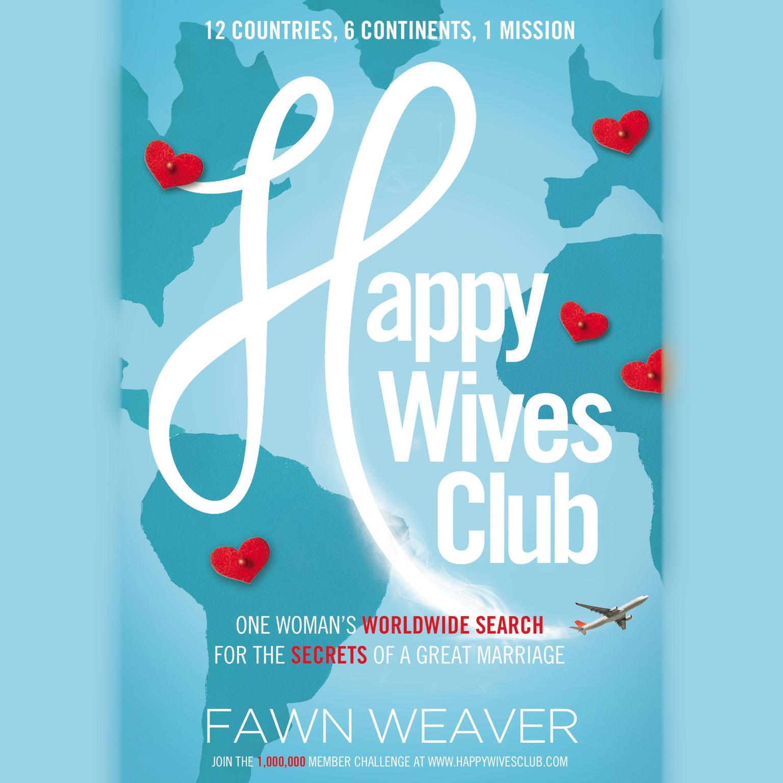 Printable Happy Wives Club: One Woman's Worldwide Search for the Secrets of a Great Marriage Audiobook Cover Art