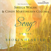 Song of the Brokenhearted: A Novel Audiobook, by Sheila Walsh, Cindy Martinusen-Coloma