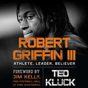 Robert Griffin III: Athlete, Leader, Believer Audiobook, by Ted Kluck