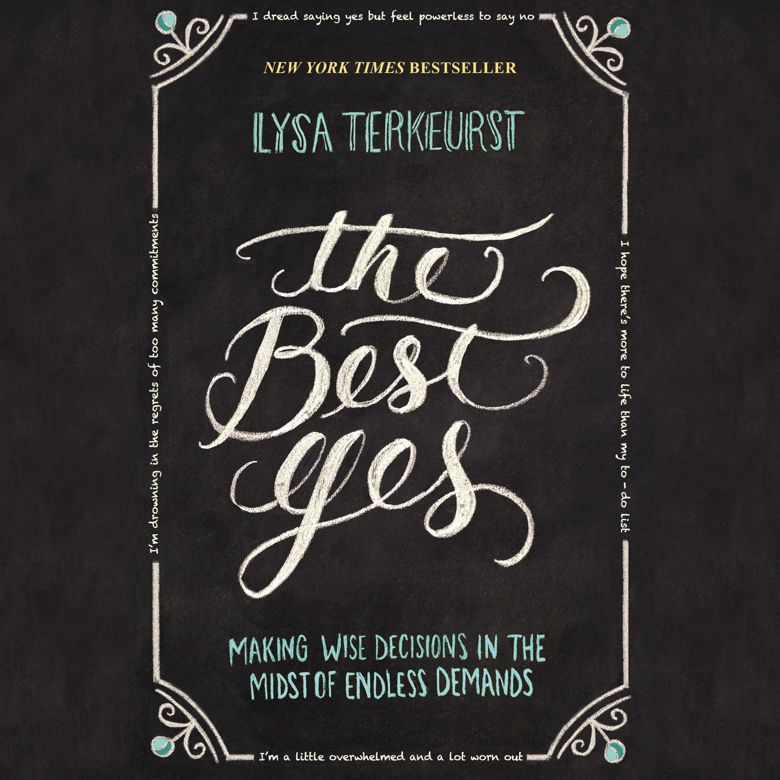 Printable The Best Yes: Making Wise Decisions in the Midst of Endless Demands Audiobook Cover Art