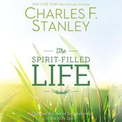 The Spirit-Filled Life: Discover the Joy of Surrendering to the Holy Spirit, by Charles F. Stanley