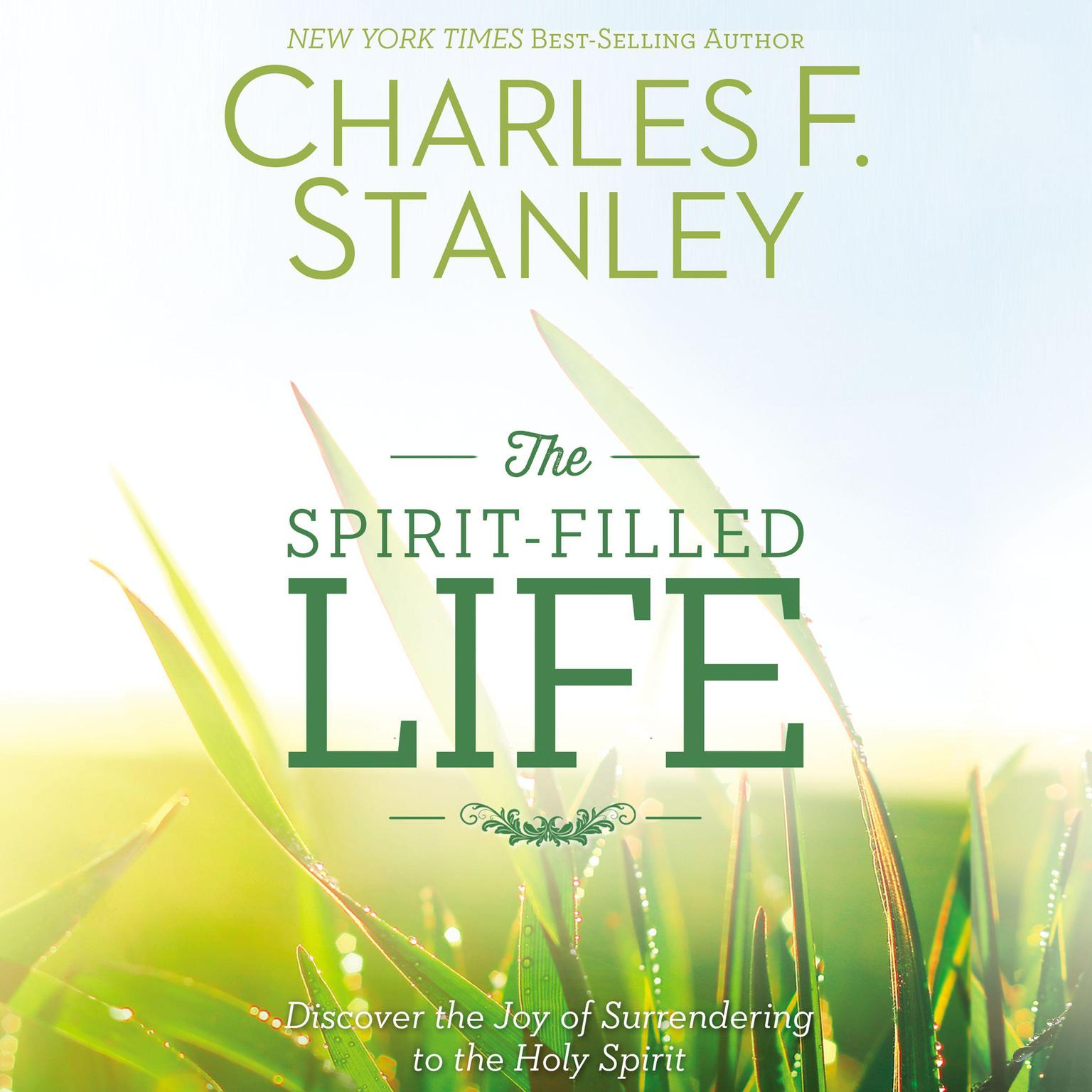 Printable The Spirit-Filled Life: Discover the Joy of Surrendering to the Holy Spirit Audiobook Cover Art