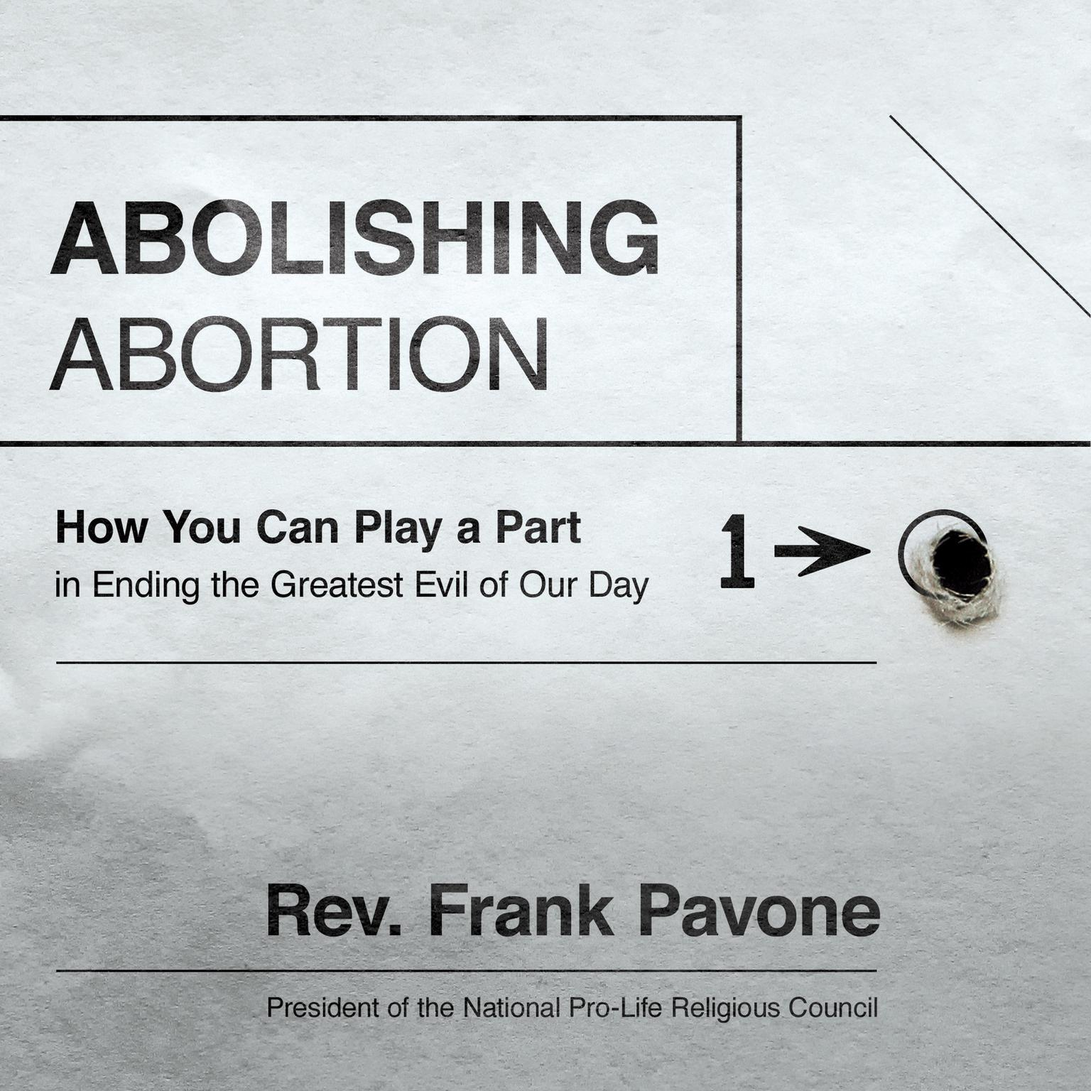 Printable Abolishing Abortion: How You Can Play a Part in Ending the Greatest Evil of Our Day Audiobook Cover Art