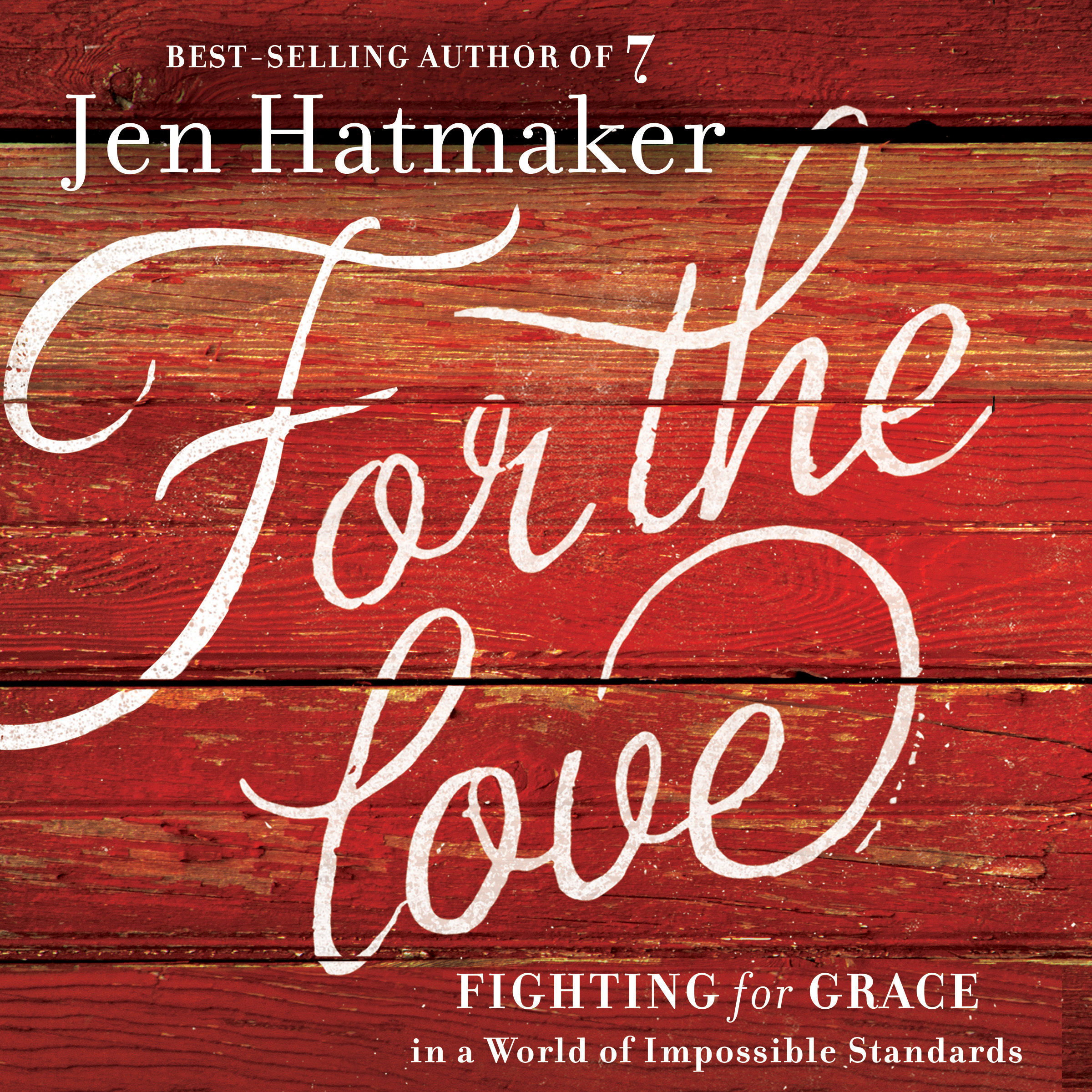 Printable For the Love: Fighting for Grace in a World of Impossible Standards Audiobook Cover Art
