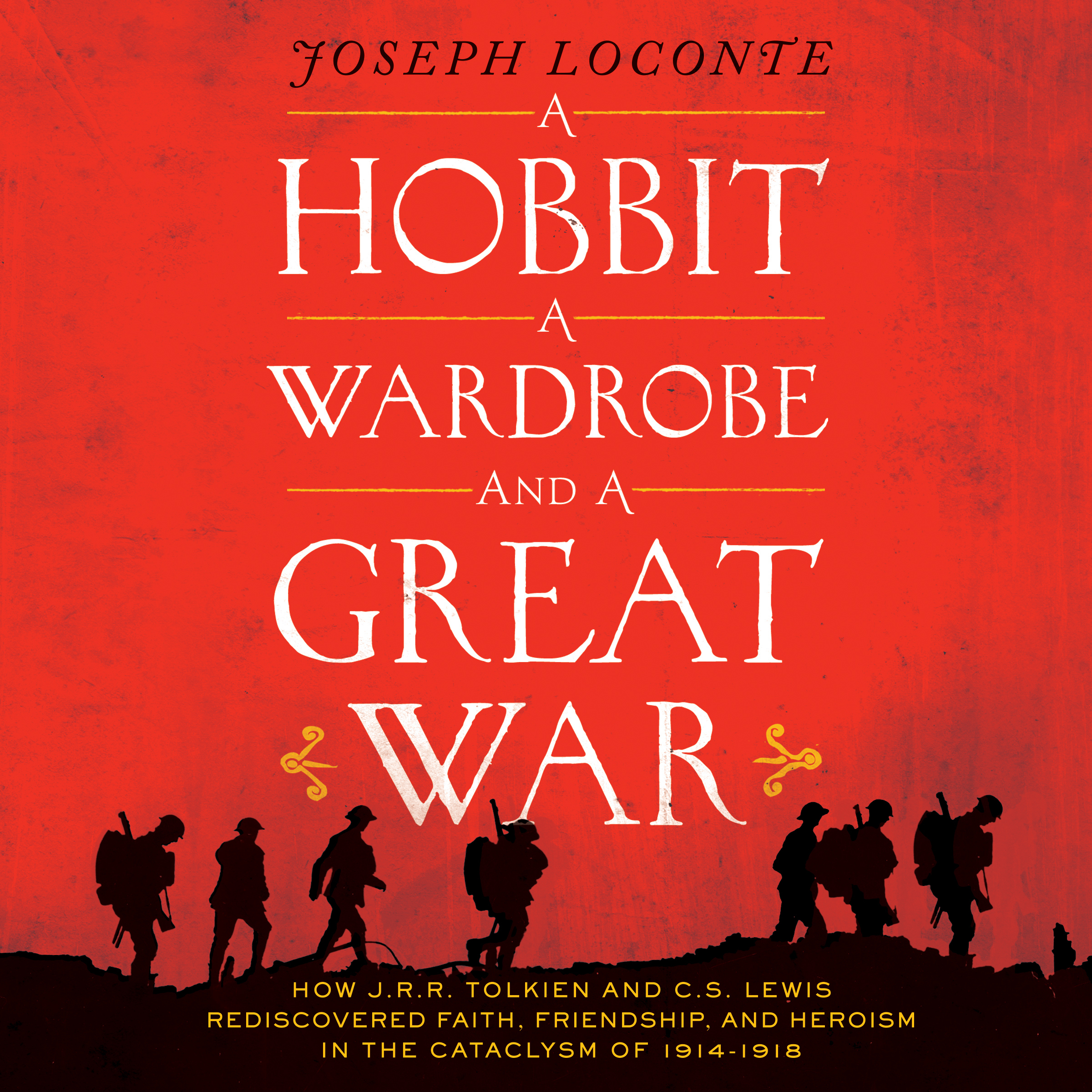 Printable A Hobbit, A Wardrobe and a Great War: How J.R.R. Tolkien and C.S. Lewis Rediscovered Faith, Friendship, and Heroism in the Cataclysm of 1914-1918 Audiobook Cover Art