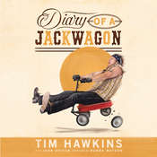 Diary of a Jackwagon Audiobook, by Tim Hawkins
