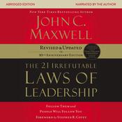 The 21 Irrefutable Laws of Leadership, 10th Anniversary Edition: Follow Them and People Will Follow You Audiobook, by John C. Maxwell