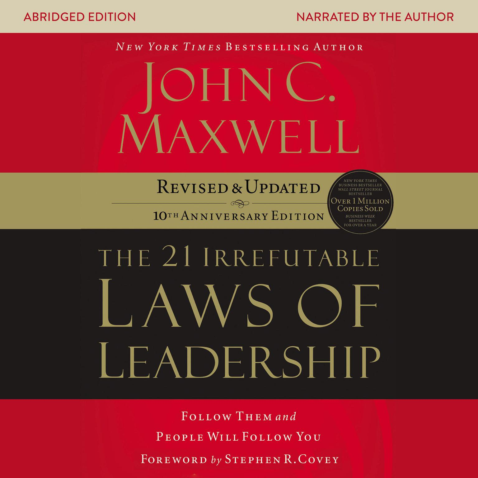 Printable The 21 Irrefutable Laws of Leadership, 10th Anniversary Edition: Follow Them and People Will Follow You Audiobook Cover Art