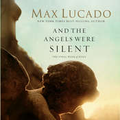 And the Angels Were Silent: The Final Week of Jesus, by Max Lucado